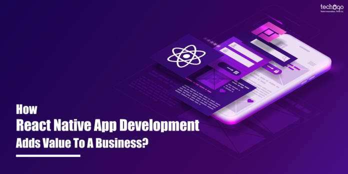 How React Native App Development Adds Value To A Business