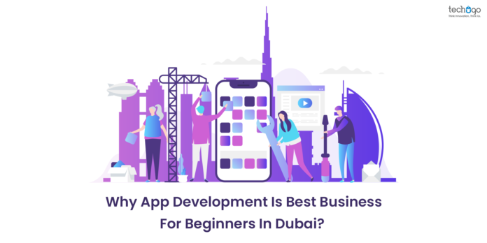 Why App Development Is Best Business For Beginners In Dubai