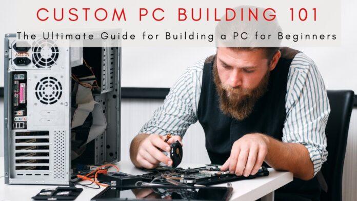 Custom PC Building 101
