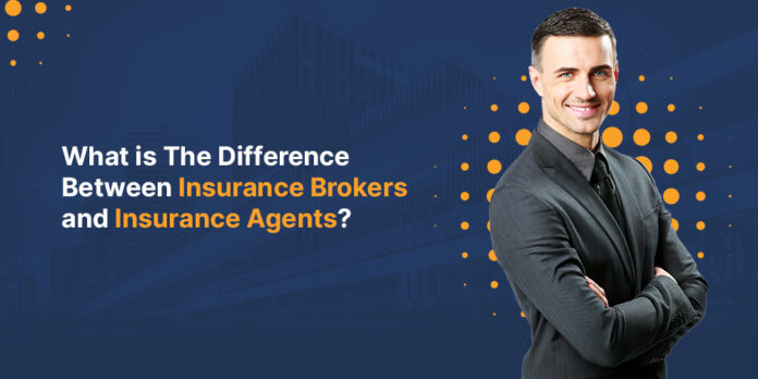 What is the Difference Between Insurance Brokers and Insurance Agents