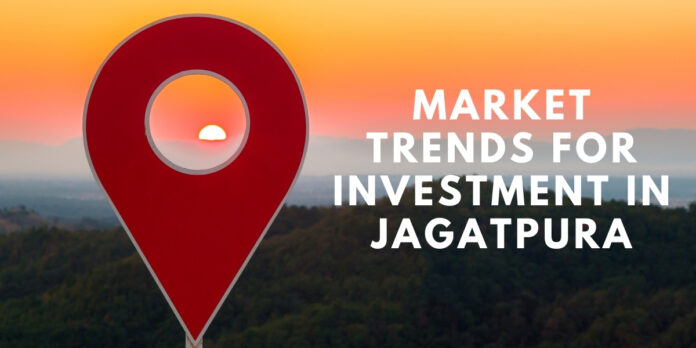 Market Trends for investment in Jagatpura