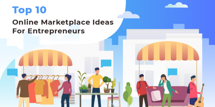 Top 10 Online Marketplace Ideas For Entrepreneurs