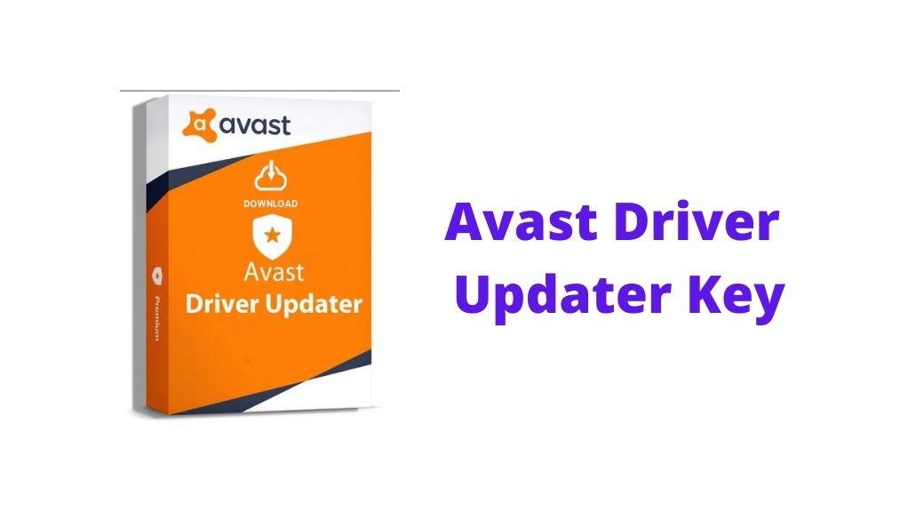 Avast Driver Updater Key 2021   Activation Key V2.5.9 [Free]- Vintank
