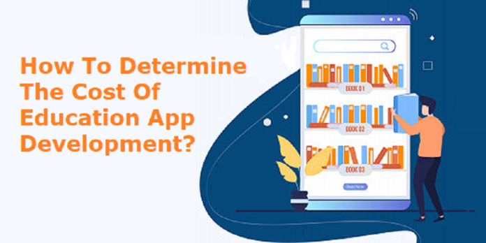 How To Determine The Cost of Education App Development