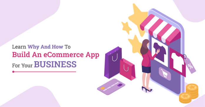 Learn-Why-And-How-To-Build-An-eCommerce-App-For-Your-Business