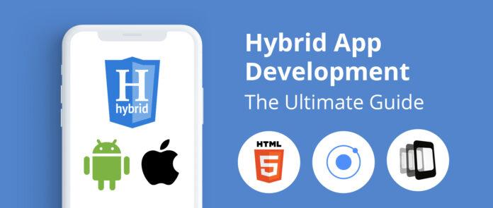 Ultimate Guide to Hybrid App Development