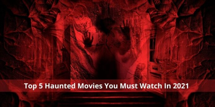top 5 haunted movies