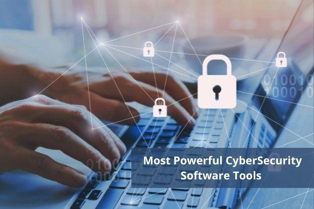 Most Powerful CyberSecurity Software Tools